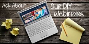 Ask About our DIY Webinars